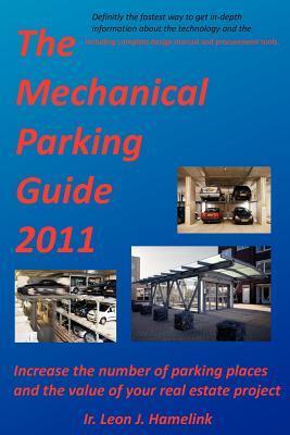 The Mechanical Parking Guide 2011 Ir Leon J. Hamelink