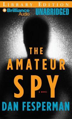 Amateur Spy, The  by  Dan Fesperman