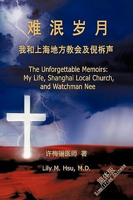 The Unforgettable Memoirs: Simplified Chinese Lily M. Hsu