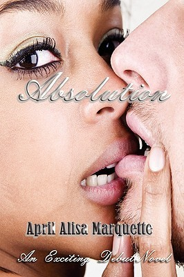 Absolution (The Cohort Trilogy, #1)  by  April Alisa Marquette