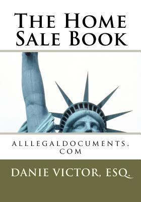 The Home Sale Book: Real Estate  by  Danie Victor-Laguerre