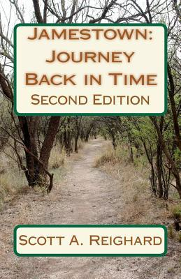 Jamestown: Journey Back in Time: Second Edition  by  Scott A. Reighard