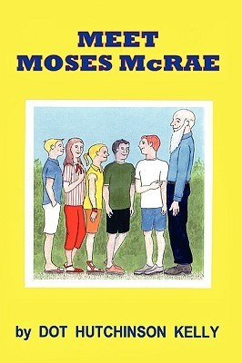 Meet Moses McRae  by  Dot Hutchinson Kelly