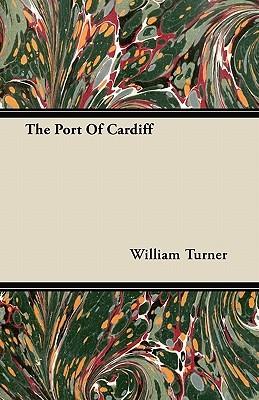 The Port of Cardiff William Turner