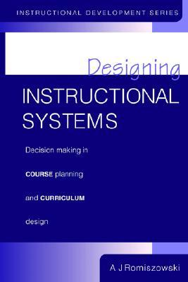 Producing Instructional Systems: Lesson Planning for Individualized and Group Learning Activities  by  A.J. Romiszowski