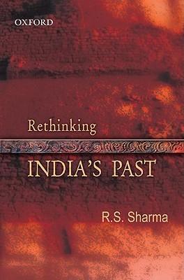 Rethinking Indias Past Ram Sharan Sharma
