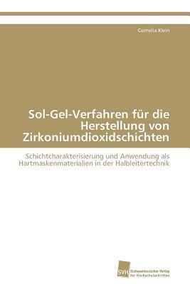 Sol-Gel-Verfahren Fur Die Herstellung Von Zirkoniumdioxidschichten Cornelia Klein