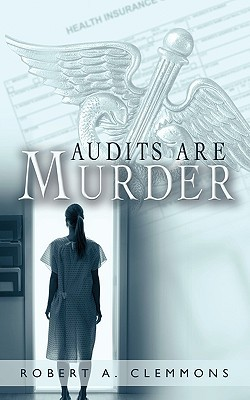 Audits Are Terrifying Robert A. Clemmons