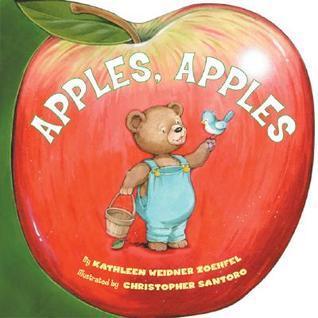 Apples, Apples  by  Kathleen Weidner Zoehfeld