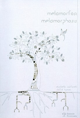 Metamorfosi/Metamorphosis Elisabetta Cianfanelli