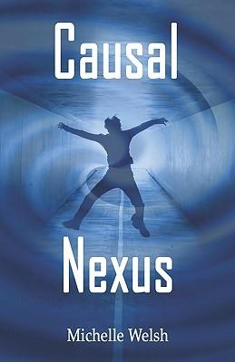 Causal Nexus  by  Michelle Welsh