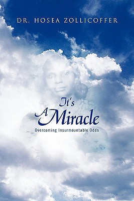 Its a Miracle  by  Hosea Zollicoffer