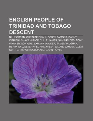 English People of Trinidad and Tobago Descent: Billy Ocean, Chris Birchall, Bobby Zamora, Danny Cipriani, Shaka Hislop, C. L. R. James Source Wikipedia