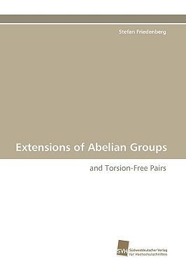 Extensions of Abelian Groups  by  Stefan Friedenberg