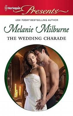 Wedding Charade  by  Melanie Milburne