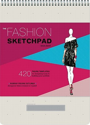 The PANTONE Fashion Sketchpad: 420 Figure Templates and 60 PANTONE Color Palettes for Designing Looks and Building Your Portfolio Tamar Daniel