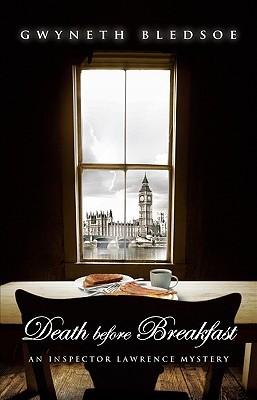 Death Before Breakfast: An Inspector Lawrence Mystery  by  Gwyneth Bledsoe