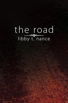The Road Libby T. Nance
