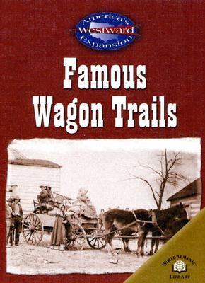 Famous Wagon Trails  by  Christy Steele