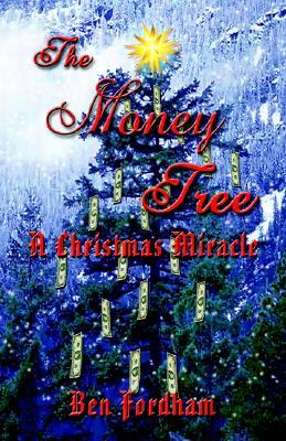 The Money Tree: A Christmas Miracle Ben Fordham