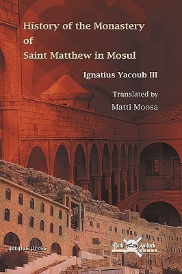 History of the Monastery of Saint Matthew in Mosul  by  Ignatius Yacoub III