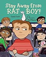 Stay Away from Rat Boy!  by  Laurie Lears
