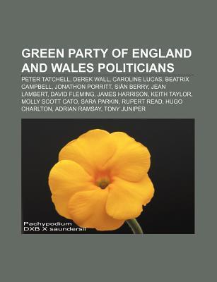 Green Party of England and Wales Politicians: Peter Tatchell, Derek Wall, Caroline Lucas, Beatrix Campbell, Jonathon Porritt, Si N Berry Source Wikipedia