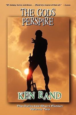 The Gods Perspire Ken Rand