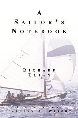 A Sailors Notebook  by  Richard Ulian