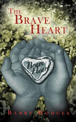 The Brave Heart  by  Barry Hodges