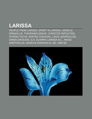 Larissa: People from Larissa, Sport in Larissa, Vassilis Spanoulis, Theofanis Gekas, Christos Papoutsis, Athena Tacha, Kostas C Source Wikipedia