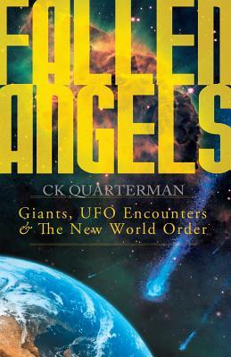 The General: Nephilim Giants, Fallen Angels, and Alien Hybrids C.K. Quarterman