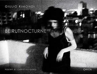 Giulio Rimondi: Beirut Nocturne Christian Ghazi