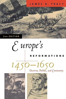 Handbook Of European History, 1400 1600: Late Middle Ages, Renaissance, And Reformation  by  James D. Tracy