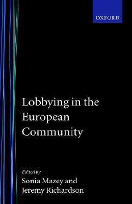 Lobbying in the European Community  by  Sonia Mazey