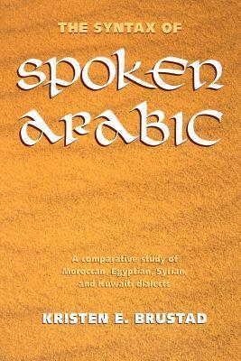 The Syntax of Spoken Arabic Kristen Brustad