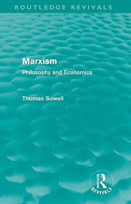 Marxism: Philosophy and Economics Thomas Sowell