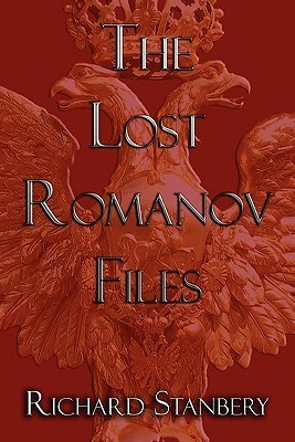 The Lost Romanov Files  by  Richard Stanbery