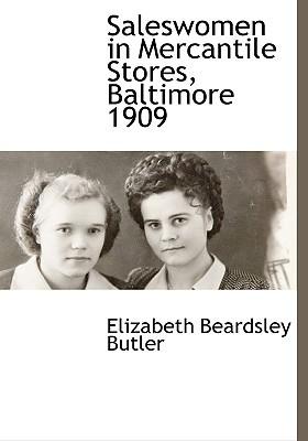 Saleswomen in Mercantile Stores, Baltimore 1909  by  Elizabeth Beardsley Butler