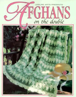 Afghans On The Double (Leisure Arts #102662) (Crochet Treasury)  by  Leisure Arts, Inc.