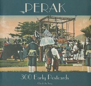 Perak: 300 Early Postcards Cheah Jin Seng