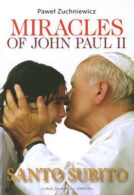 Miracles of John Paul II Pawel Zuchniewicz