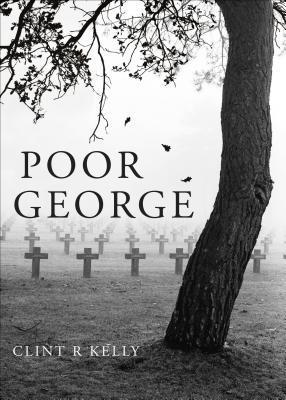 Poor George  by  Clint R. Kelly