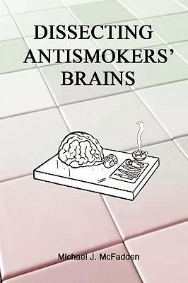 Dissecting Antismokers Brains Michael J. McFadden