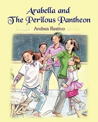 Arabella and the Perilous Pantheon Andrea E. Restivo