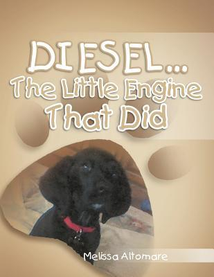 DIESEL... The Little Engine That Did  by  Melissa Altomare