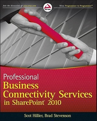 Professional Business Connectivity Services in SharePoint 2010 Scot Hillier