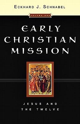 Early Christian Mission (2 Volume Set) Eckhard J. Schnabel