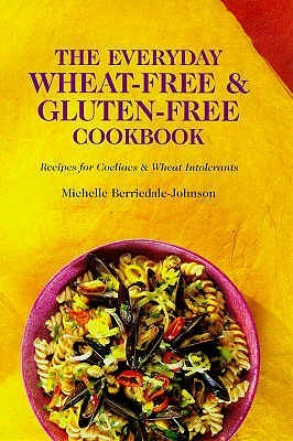 The Everyday Wheat Free And Gluten Free Cookbook Michelle Berriedale-Johnson
