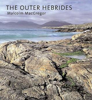 The Outer Hebrides Malcolm MacGregor